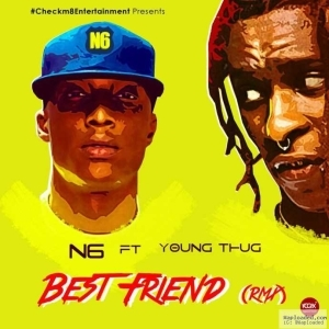 N6 - Best Friend (Young Thug Cover)
